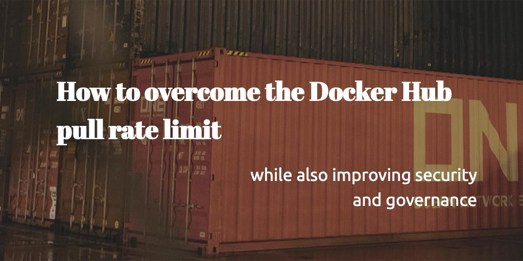 3 Ways to overcome the Docker Hub pull rate limit